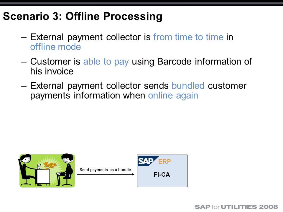 Scenario 3: Offline Processing