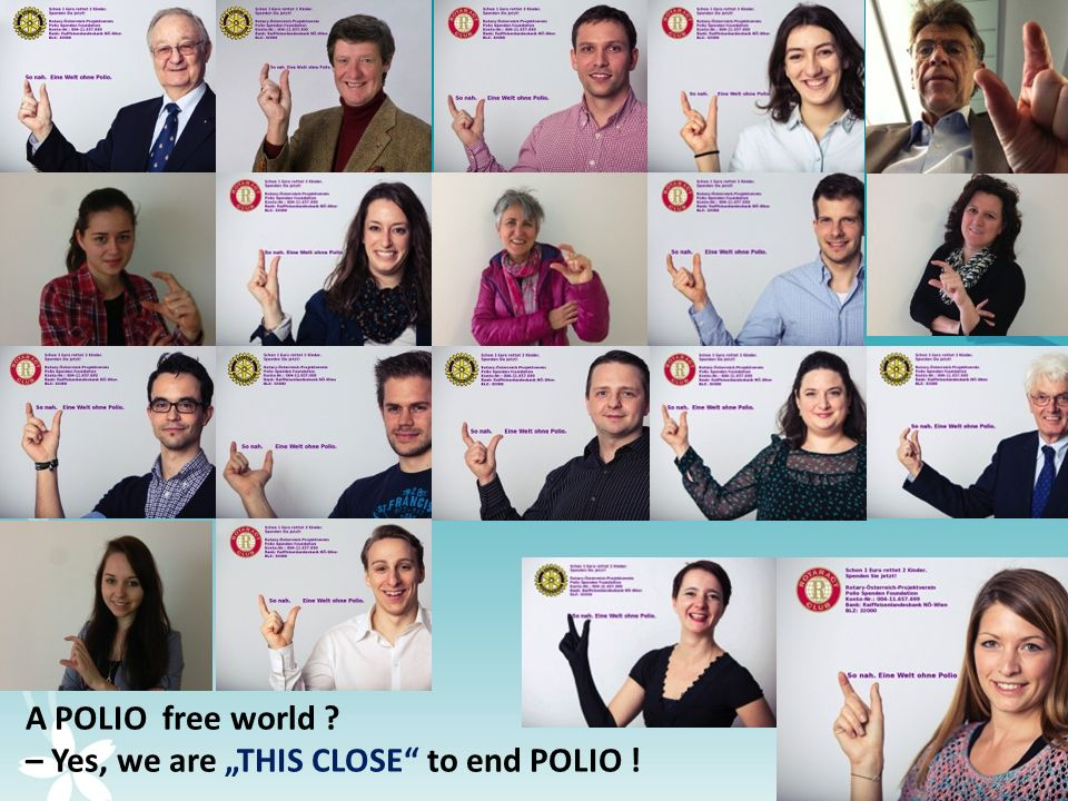 "5 A POLIO free world – Yes, we are ""THIS CLOSE to end POLIO !"