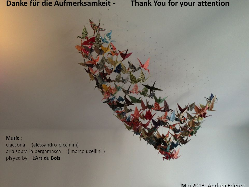 5 Danke für die Aufmerksamkeit - Thank You for your attention