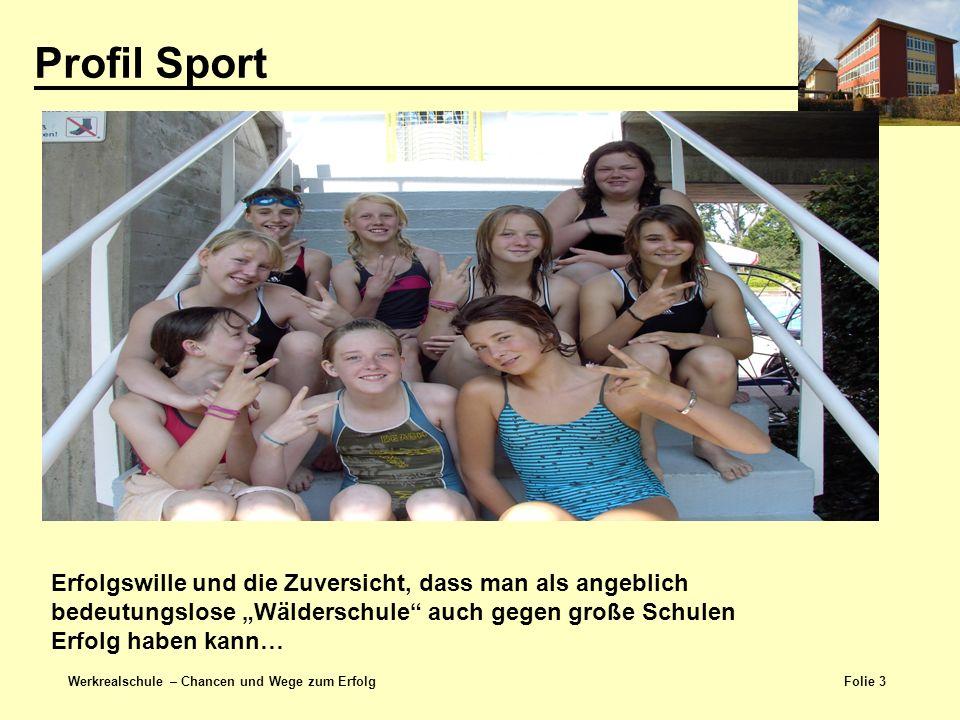 Profil Sport Werkrealschule- Chancen und Wege zum Erfolg.