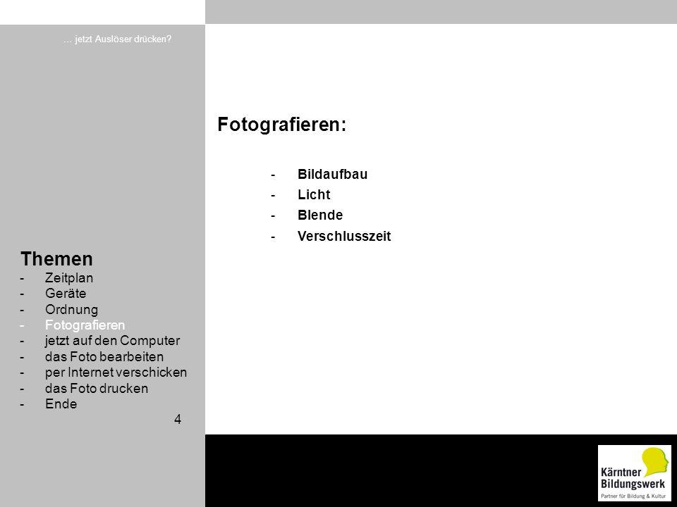 Fotografieren: Themen Bildaufbau Licht Blende Verschlusszeit Zeitplan