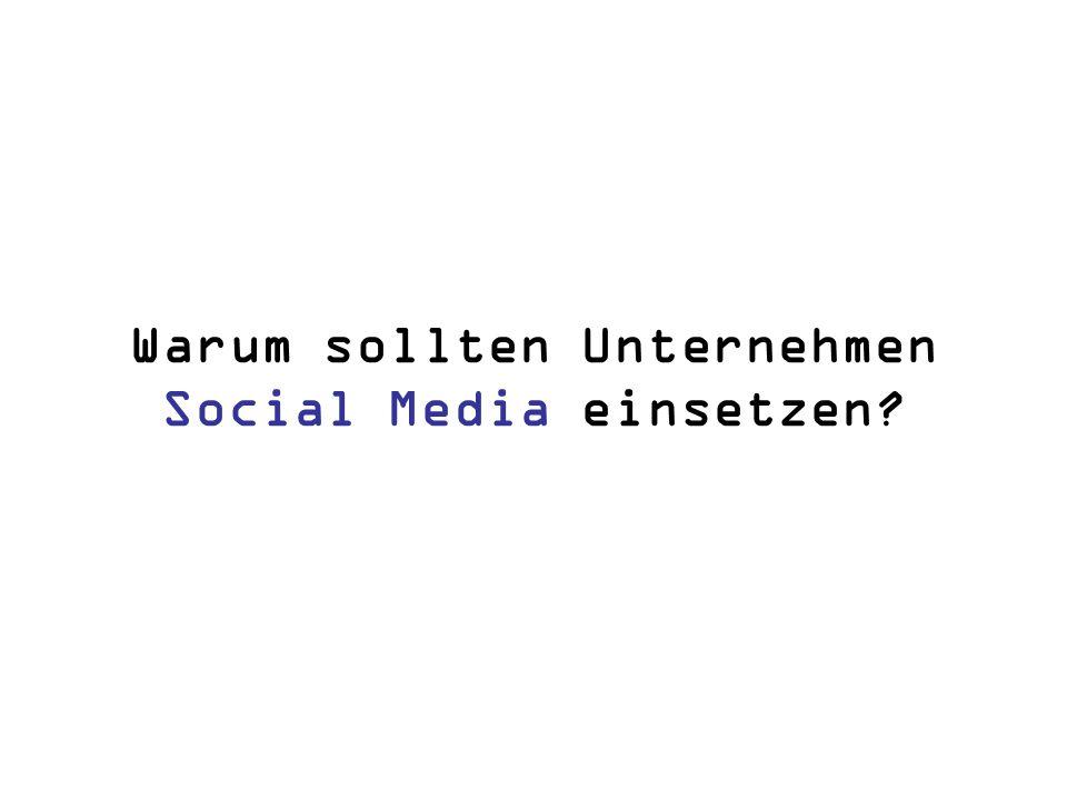 Warum sollten Unternehmen Social Media einsetzen