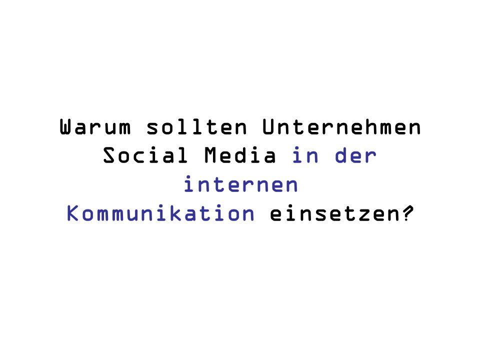 Warum sollten Unternehmen Social Media in der internen Kommunikation einsetzen