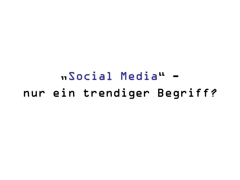 """""""Social Media - nur ein trendiger Begriff"""