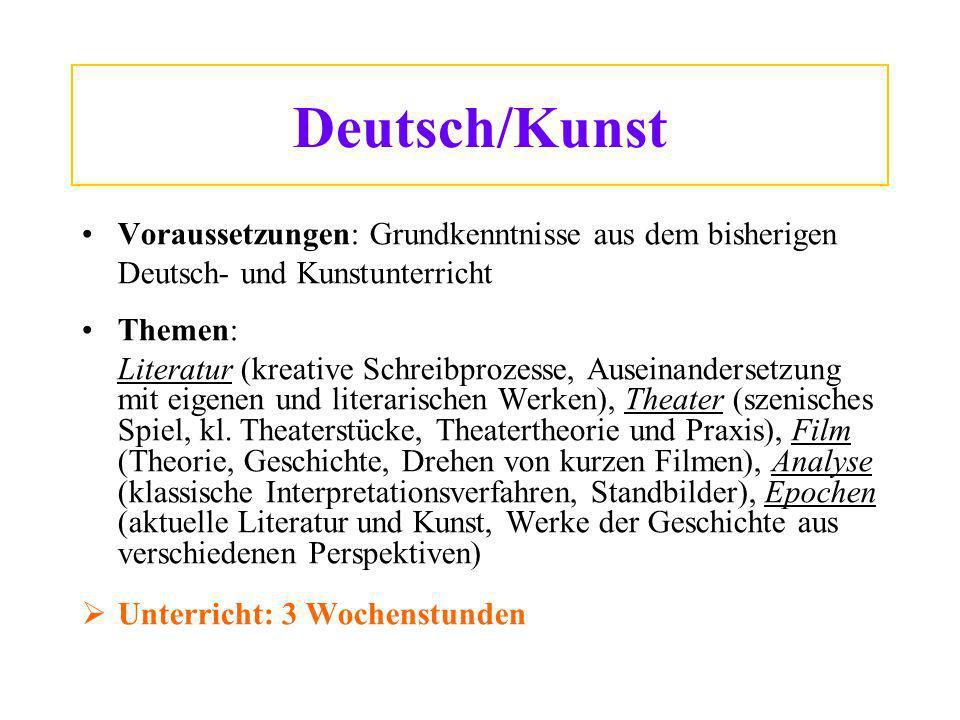 Deutsch/Kunst Voraussetzungen: Grundkenntnisse aus dem bisherigen