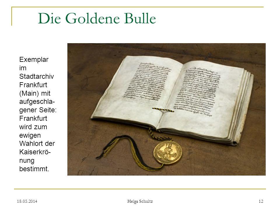 Die Goldene Bulle Exemplar im Stadtarchiv Frankfurt (Main) mit aufgeschla-gener Seite: Frankfurt wird zum ewigen Wahlort der Kaiserkrö-nung bestimmt.