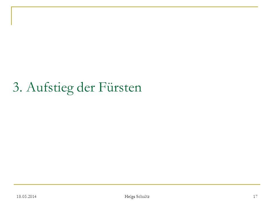 3. Aufstieg der Fürsten 31.03.2017 Helga Schultz