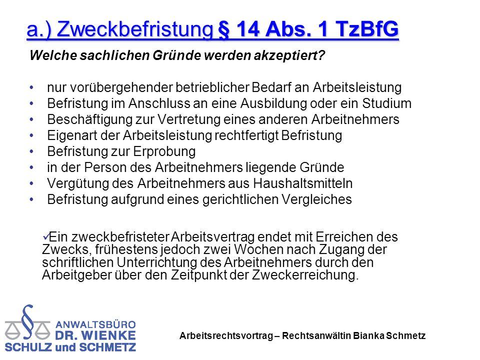 a.) Zweckbefristung § 14 Abs. 1 TzBfG