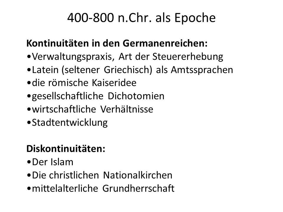 400-800 n.Chr. als Epoche Kontinuitäten in den Germanenreichen: