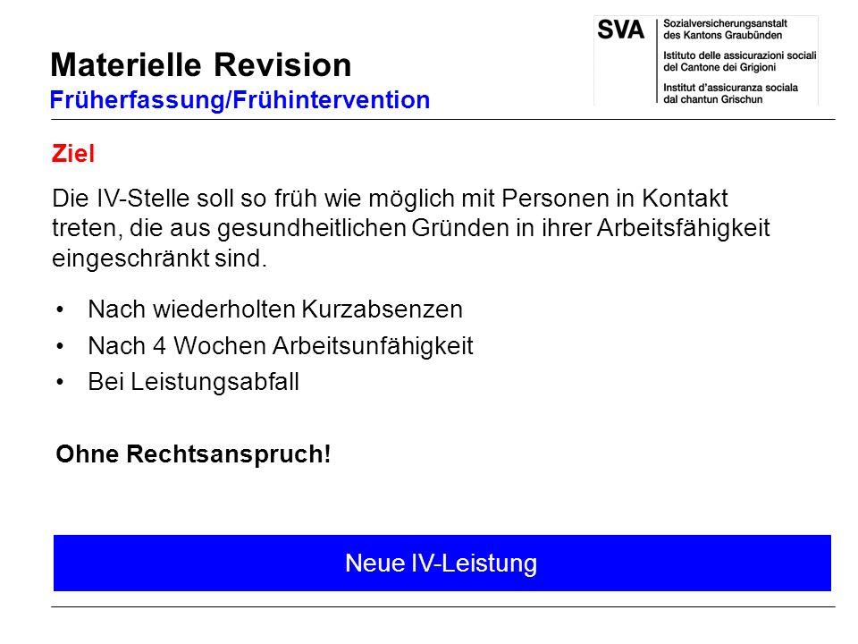 Materielle Revision Früherfassung/Frühintervention Ziel