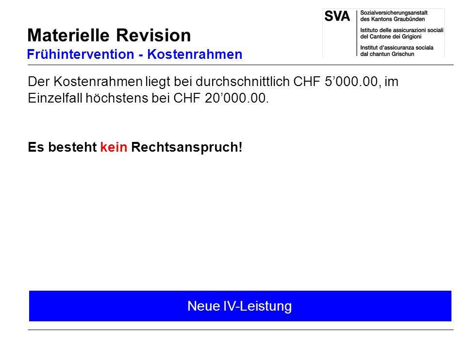 Materielle Revision Frühintervention - Kostenrahmen