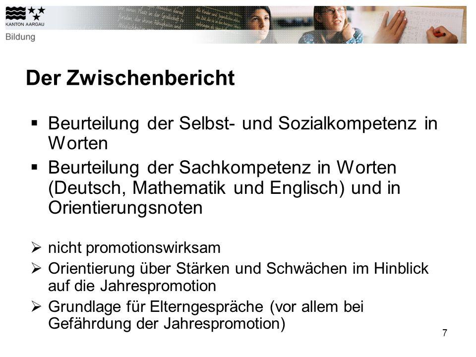 Der Zwischenbericht Beurteilung der Selbst- und Sozialkompetenz in Worten.