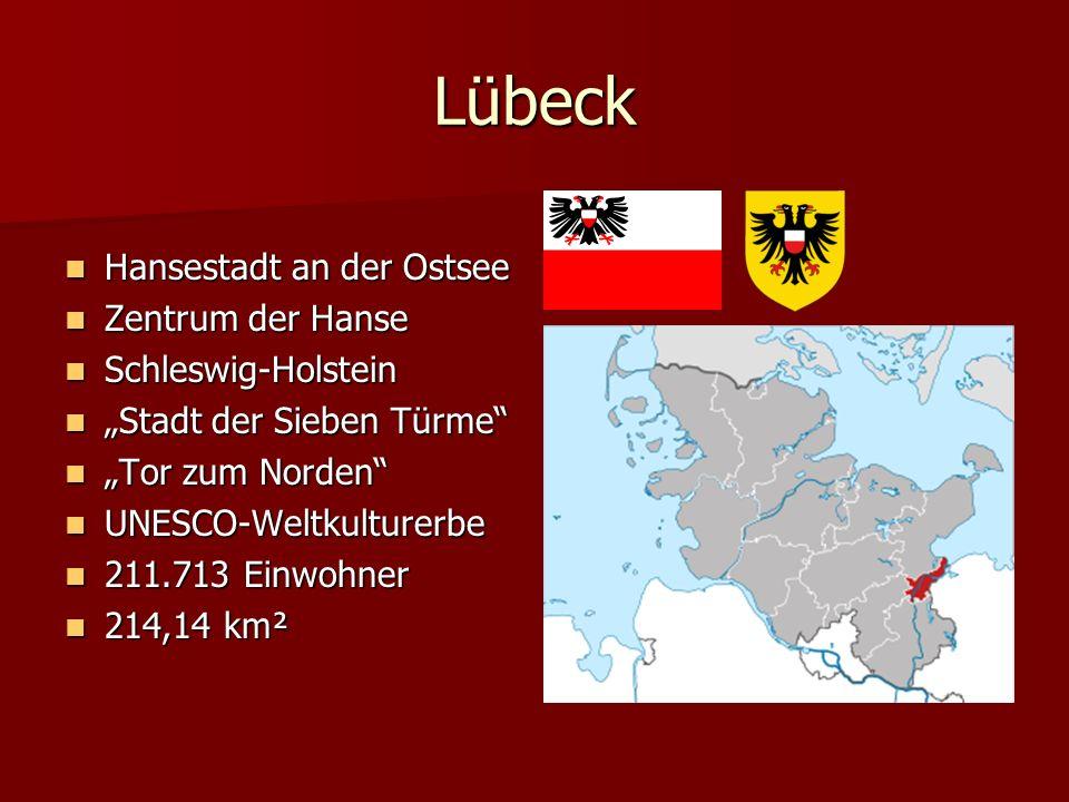 Lübeck Hansestadt an der Ostsee Zentrum der Hanse Schleswig-Holstein
