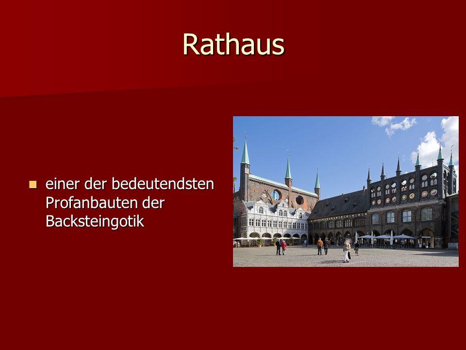 Rathaus einer der bedeutendsten Profanbauten der Backsteingotik