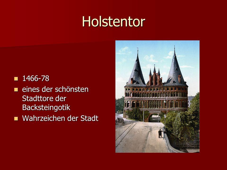 Holstentor 1466-78 eines der schönsten Stadttore der Backsteingotik