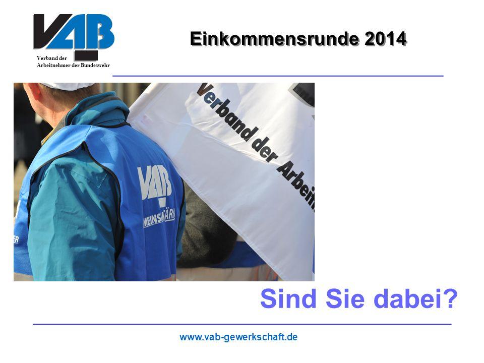 Einkommensrunde 2014 Sind Sie dabei www.vab-gewerkschaft.de 27