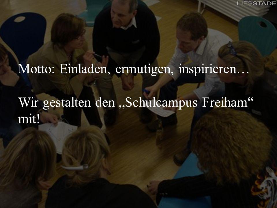 """Motto Motto: Einladen, ermutigen, inspirieren… Wir gestalten den """"Schulcampus Freiham mit!"""