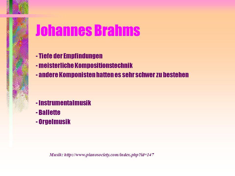 Johannes Brahms - Tiefe der Empfindungen
