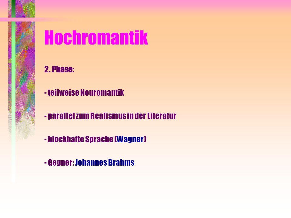 Hochromantik 2. Phase: - teilweise Neuromantik