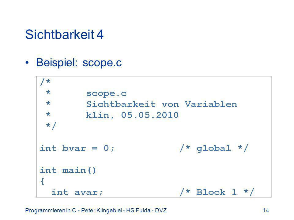 Sichtbarkeit 4 Beispiel: scope.c