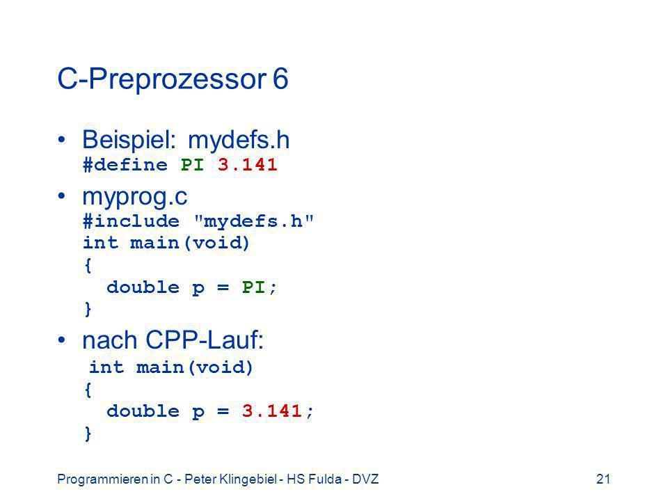 C-Preprozessor 6 Beispiel: mydefs.h #define PI 3.141