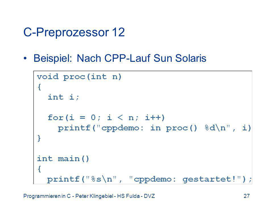 C-Preprozessor 12 Beispiel: Nach CPP-Lauf Sun Solaris
