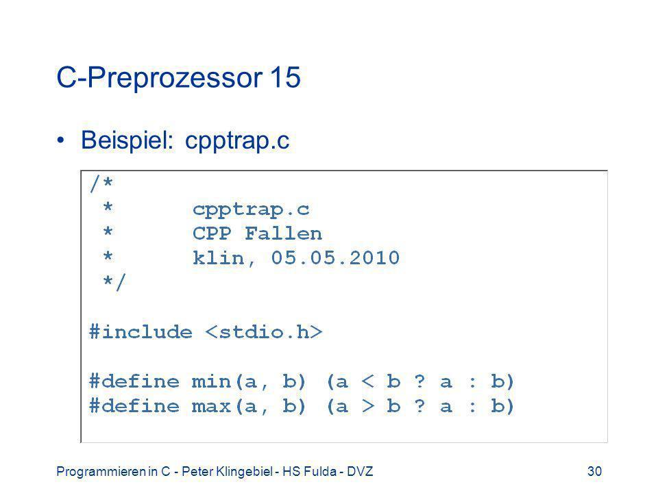 C-Preprozessor 15 Beispiel: cpptrap.c