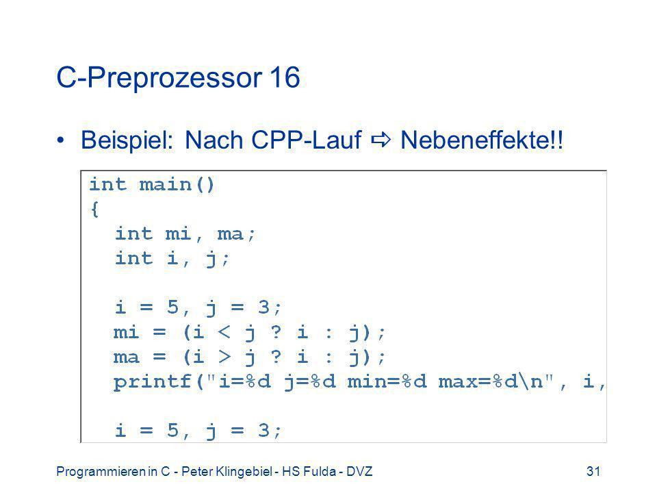 C-Preprozessor 16 Beispiel: Nach CPP-Lauf  Nebeneffekte!!