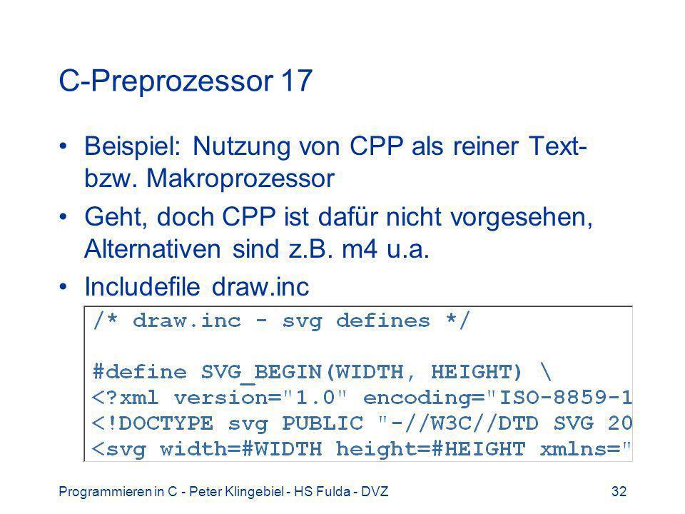 C-Preprozessor 17 Beispiel: Nutzung von CPP als reiner Text- bzw. Makroprozessor.