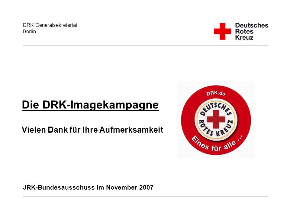 Die DRK-Imagekampagne Vielen Dank für Ihre Aufmerksamkeit