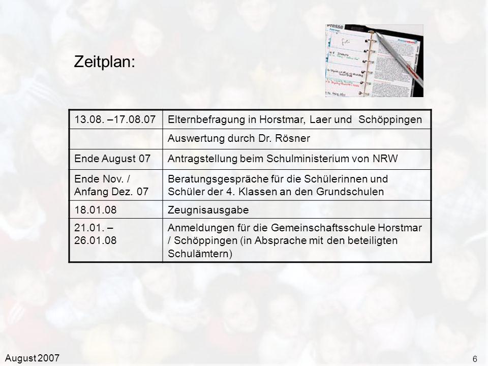 Zeitplan: 13.08. –17.08.07. Elternbefragung in Horstmar, Laer und Schöppingen. Auswertung durch Dr. Rösner.