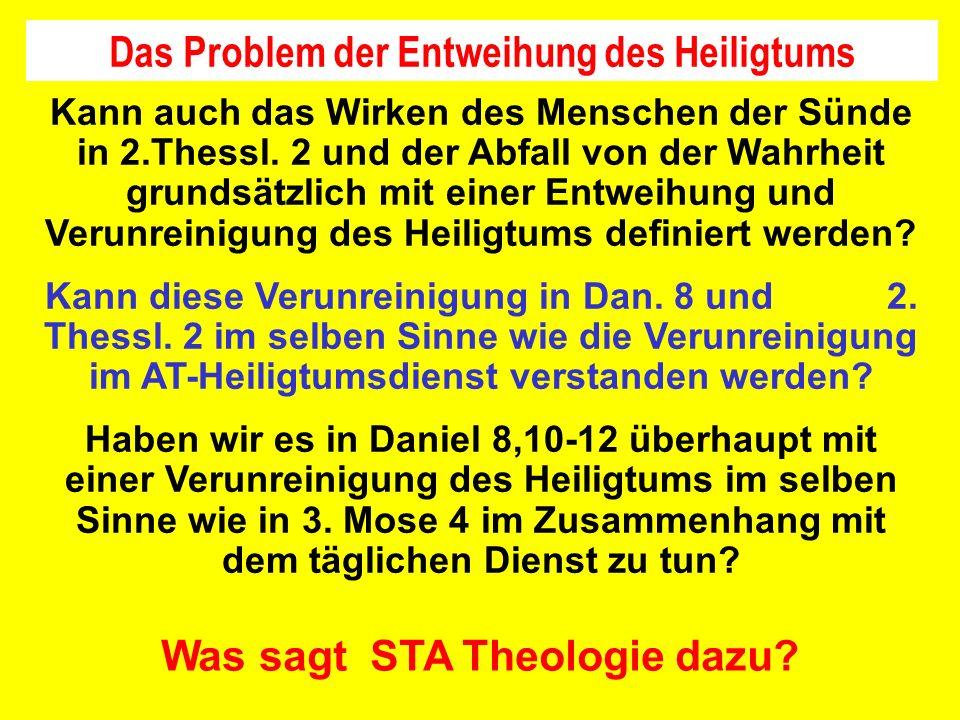 Das Problem der Entweihung des Heiligtums Was sagt STA Theologie dazu