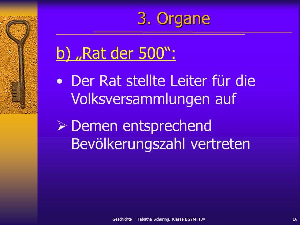 """3. Organe b) """"Rat der 500 : Der Rat stellte Leiter für die Volksversammlungen auf."""