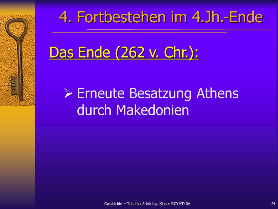 4. Fortbestehen im 4.Jh.-Ende