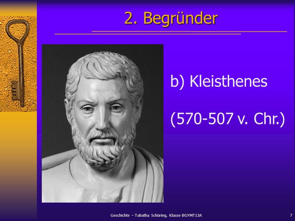 2. Begründer b) Kleisthenes (570-507 v. Chr.)
