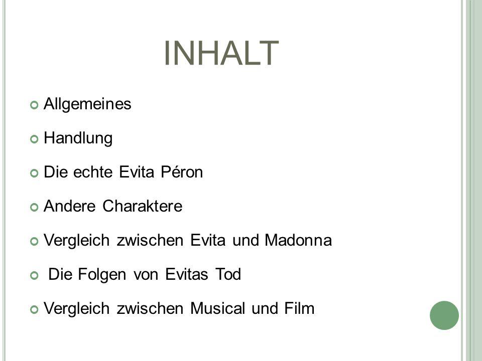 INHALT Allgemeines Handlung Die echte Evita Péron Andere Charaktere