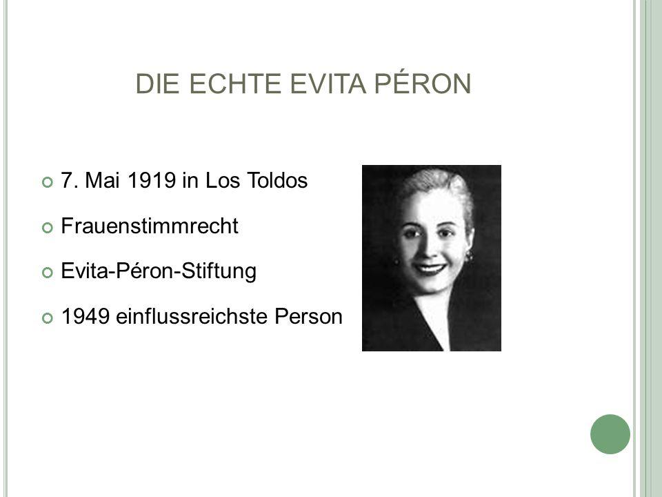 DIE ECHTE EVITA PÉRON 7. Mai 1919 in Los Toldos Frauenstimmrecht
