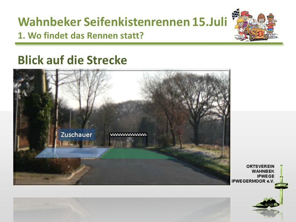 Wahnbeker Seifenkistenrennen 15.Juli 1. Wo findet das Rennen statt