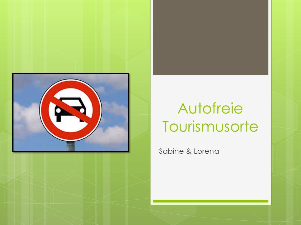 Autofreie Tourismusorte