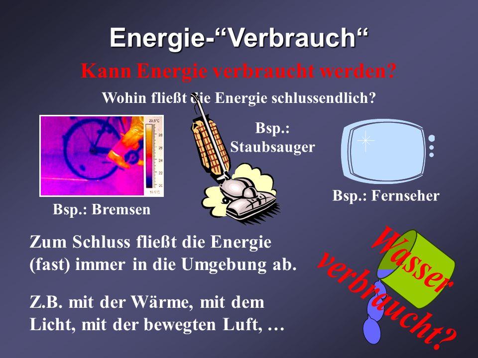 Wasser verbraucht Energie- Verbrauch Kann Energie verbraucht werden