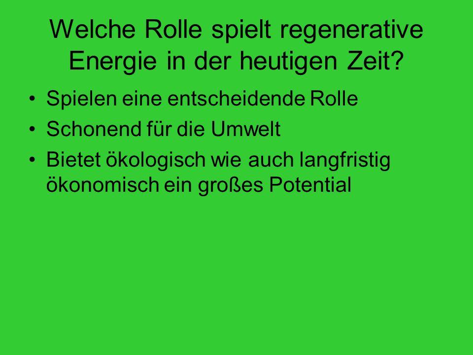 Welche Rolle spielt regenerative Energie in der heutigen Zeit