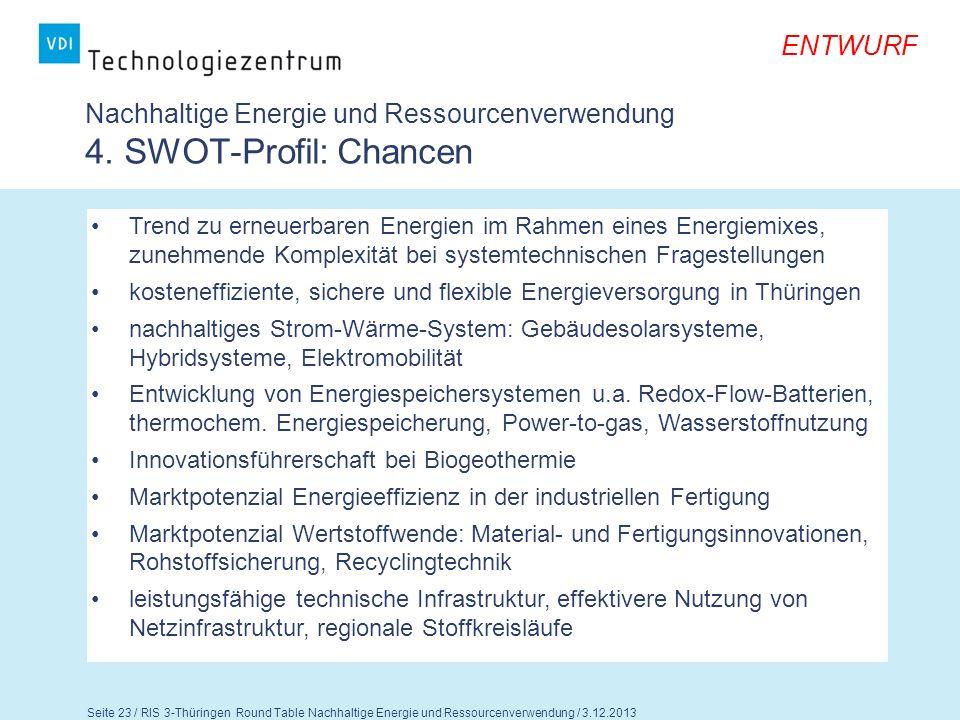 Nachhaltige Energie und Ressourcenverwendung 4. SWOT-Profil: Chancen