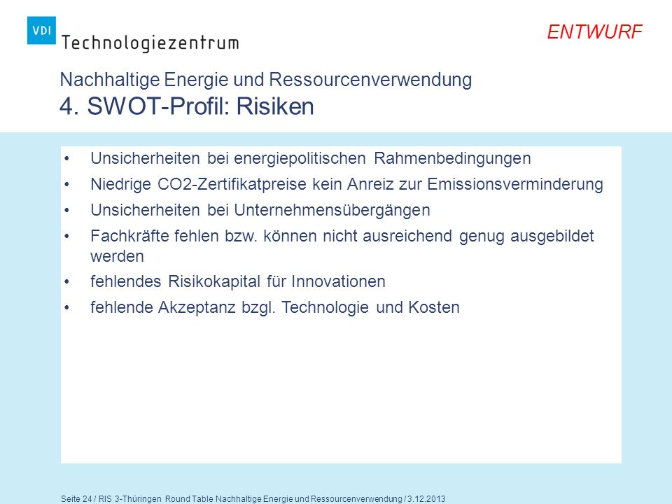Nachhaltige Energie und Ressourcenverwendung 4. SWOT-Profil: Risiken