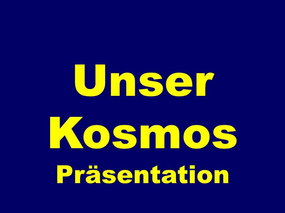 Unser Kosmos Präsentation 04:40