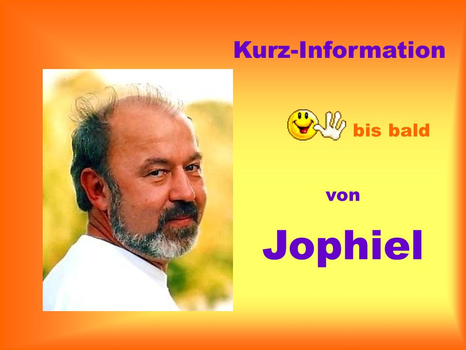 Kurz-Information bis bald von Jophiel 15