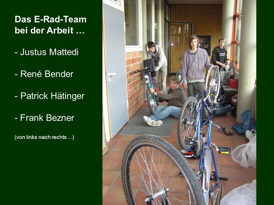 Das E-Rad-Team bei der Arbeit … - Justus Mattedi René Bender
