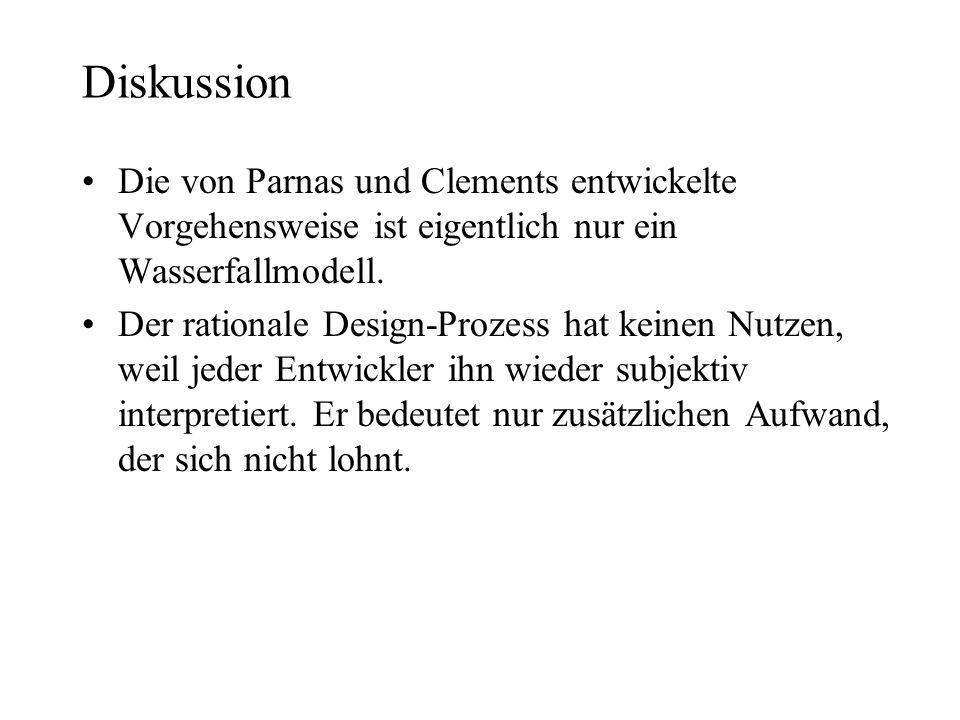 Diskussion Die von Parnas und Clements entwickelte Vorgehensweise ist eigentlich nur ein Wasserfallmodell.