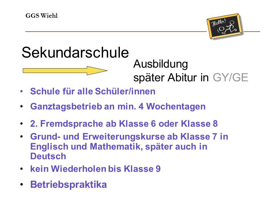 Sekundarschule Ausbildung später Abitur in GY/GE Betriebspraktika