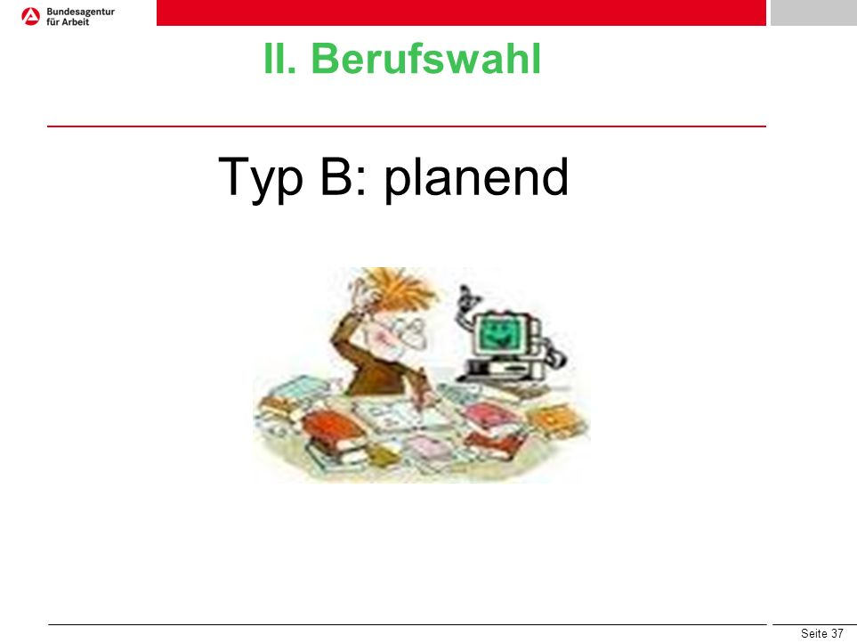 Typ B: planend II. Berufswahl