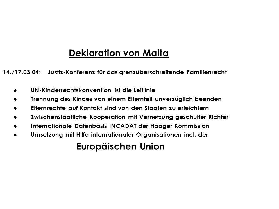 Deklaration von Malta 14./17.03.04: Justiz-Konferenz für das grenzüberschreitende Familienrecht.